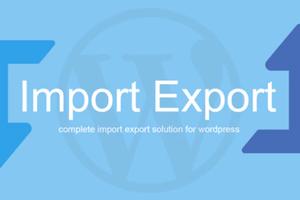 WP Import Export 汉化版-WordPress导入导出插件